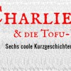 Neues E-Book: Charlie & die Tofu-Fabrik